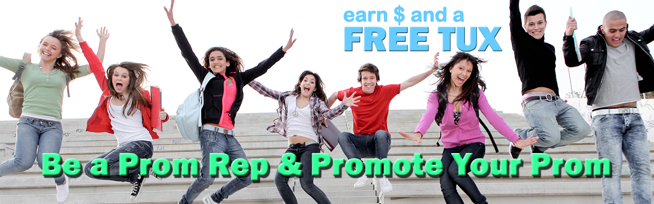 Earn $ and a free tux - Be a prom rep and promote your prom