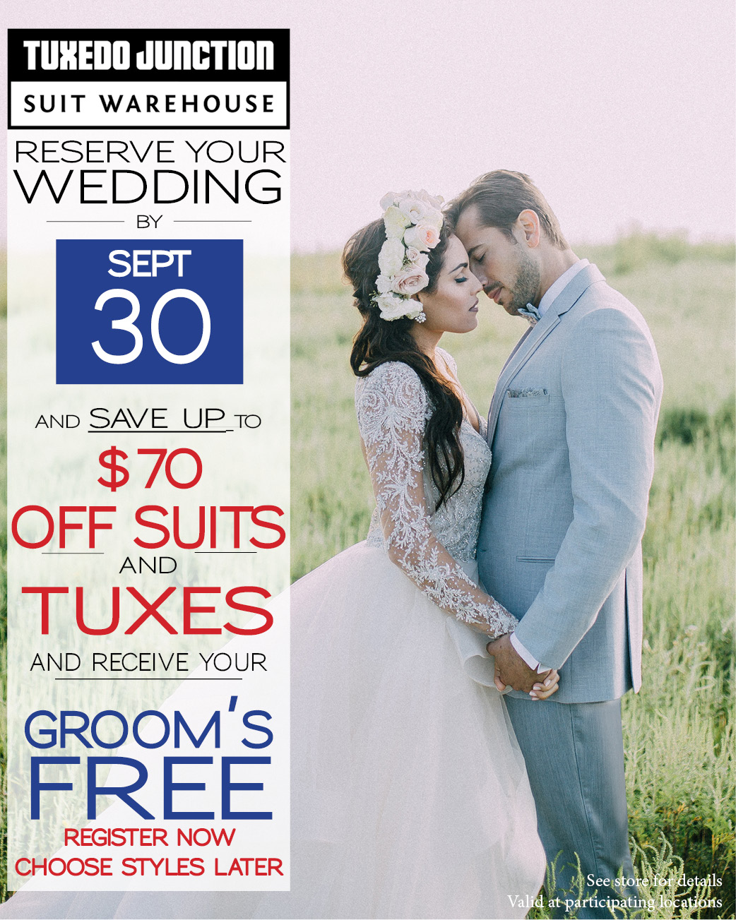 Reserve your wedding by July and get $70 off suits and tuxes